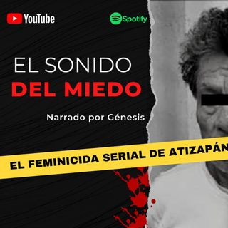 Andrés: El Feminicida de Atizapán