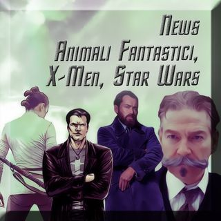 News Animali Fantastici, X-Men, Star Wars