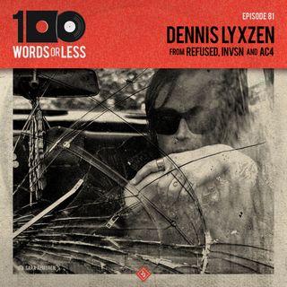 Dennis Lyxen from INVSN/AC4/Refused