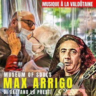 12) MAX ARRIGO- Museum of Souls ed altre canzoni scritte durante la Pandemia