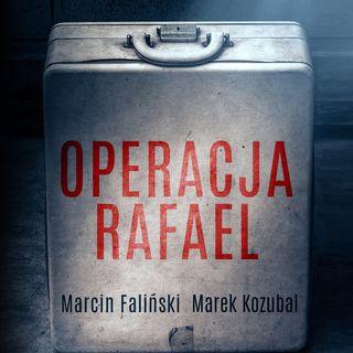 OPERACJA RAFAEL Marek Kozubal , Marcin Faliński