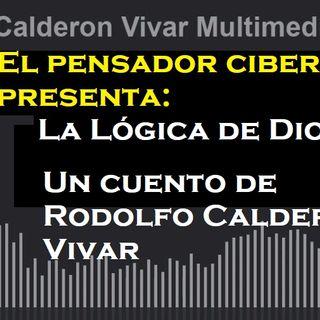 """""""La Lógica de Dios"""", un cuento de Rodolfo Calderón Vivar"""