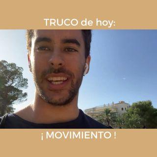 TRUCO de hoy: ¡ MOVIMIENTO !