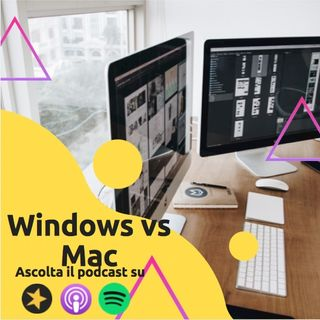 Windows vs Mac: L'eterna lotta prosegue sul nostro podcast.