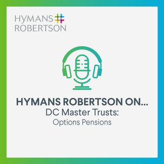 DC Master Trusts - Options Pensions - Episode 23