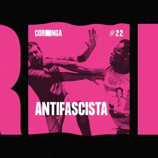 #22 - Antifascista