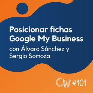 Cómo posicionar tu ficha de Google My Business para SEO Local, con Álvaro Sánchez y Sergio Somoza #101