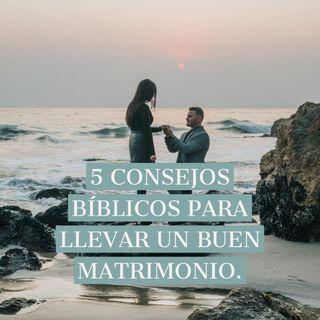5 Consejos Bíblicos para llevar un buen Matrimonio