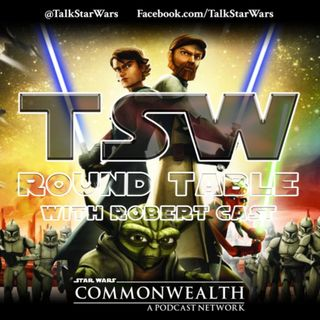 TSW Round Table - Retrospective: The Clone Wars