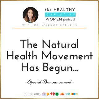 The Natural Health Movement Has Begun...