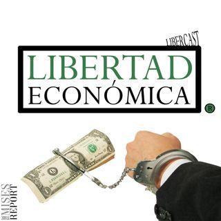 Episodio 4 - Defiende la Libertad Económica y el resto vendrá por añadidura