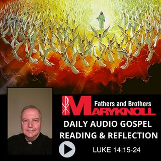 Luke 14:15-24, Daily Gospel Reading and Reflection