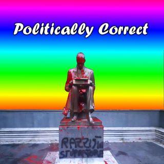 #EP10 POLITICALLY CORRECT: ci siamo rotti le p***e