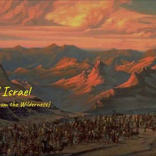 1 July 2019 (#8 Session 3) Day 4 - History of Israel (Part 2 - Lessons from the Wilderness)