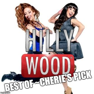 Best Of - Cherie's Pick - The Hillywood Show