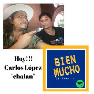 Episodio 4 - BIEN MUCHO de Carlos López El Chalan