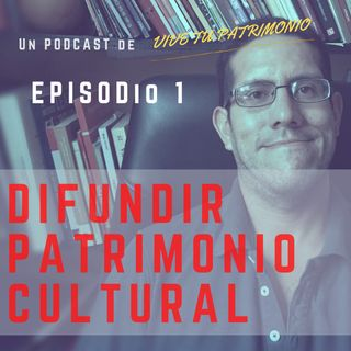 #1. La difusión del patrimonio cultural