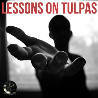 EP - 30 Lessons On Tulpas | Paranormal, Spirit, Supernatural