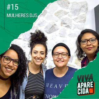 #15 - Como é Ser Mulher DJ em Sorocaba