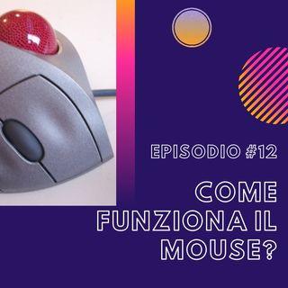#12 - Come funziona il mouse?