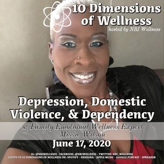 Depression, Domestic Violence, & Dependency w/ Family Emotional Wellness Expert Missie Wilson