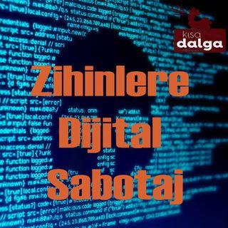 Zihinlere Dijital Sabotaj
