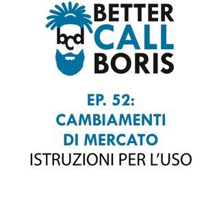 Better_Call_Boris_episodio_52_Il_mercato_cambia_e_va_seguito