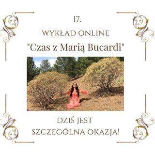 """Wykład """"Czas z Marią Bucardi"""" nr 17. Dlaczego afirmacje i wizualizacje nie zawsze działają, jak znaleźć idealne zajęcia i """"móc z niego żyć"""""""