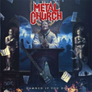 Metal Hammer of Doom: Metal Church: Damned If You Do Review