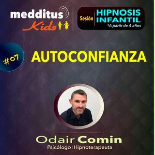 #07 Hipnosis Infantil para Desarrollar Autoconfianza | Dr. Odair Comin