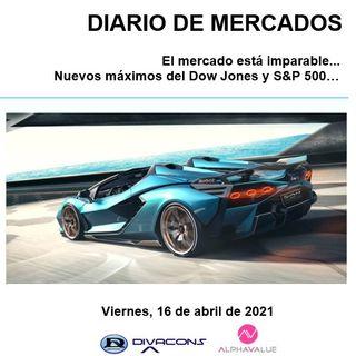 DIARIO DE MERCADOS Viernes 16 Abril