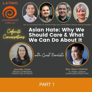 Asian Hate: Why We Should Care and What We Can Do About it - PART 1