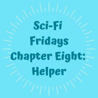 S2 E8 Chapter Eight: Helper