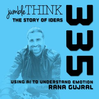 Using AI to Understand Emotion with Rana Gujral