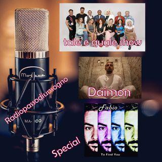 Buona sera Radio Special Tale e quale,Daimon e Fabio