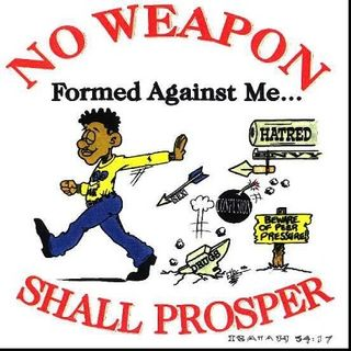 No Weapon formed Against Us shall Prosper 2