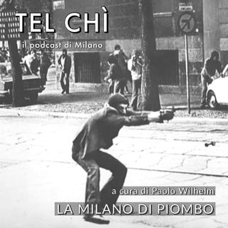 Puntata 28: Milano e la violenza politica, una storia raccontata senza contesto