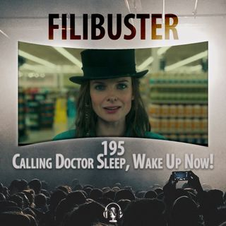 195 - Calling Doctor Sleep, Wake Up Now!