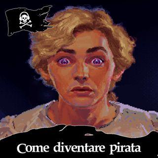 12 - Come diventare un pirata