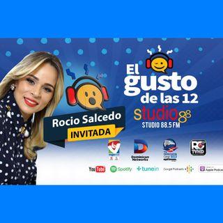 El Gusto de las 12-Episodio 74- 10 Octubre-2019 Rocio Salcedo