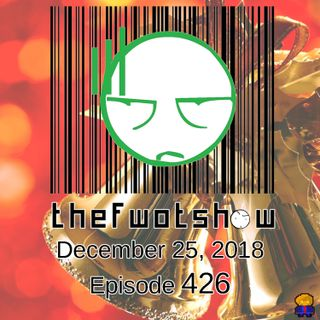 The FWOT Show - December 25, 2018 - The Christmas Carol Episode