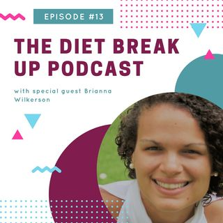 Episode #13:  Healthy Mind, Healthy Body with Brianna Wilkerson
