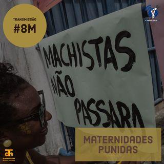 Maternidades punidas: especial 8 de março #OPodcastÉDelas2019