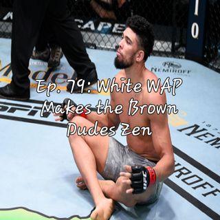 Ep. 79: White WAP Makes Brown Dudes Zen