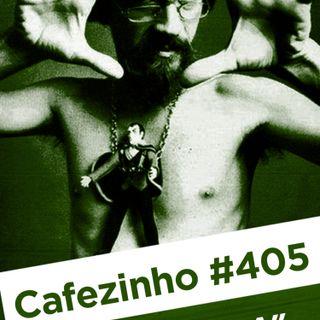 Cafezinho 405 – O babaca