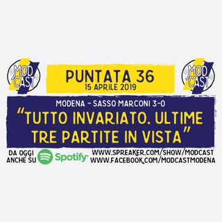 "ModCast - ""Tutto invariato. Ultime tre partite in vista"" // Episodio 36"