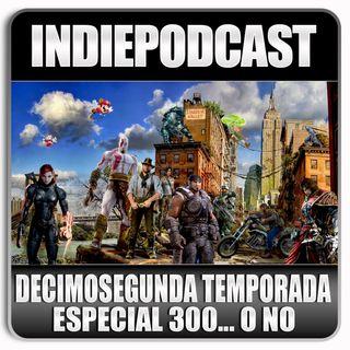 Indiepodcast 'Especial 300 programas... o no segunda parte'