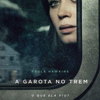 """""""A Garota do Trem"""" - Bookcast - Gabriela Sábia, Maria Clara, Ana Moretti e Pedro Dias"""