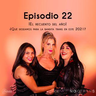 Ep 22 ¡El recuento del año! ¿Qué deseamos para la bandita trans en este 2021?
