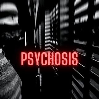 Psychosis part 5